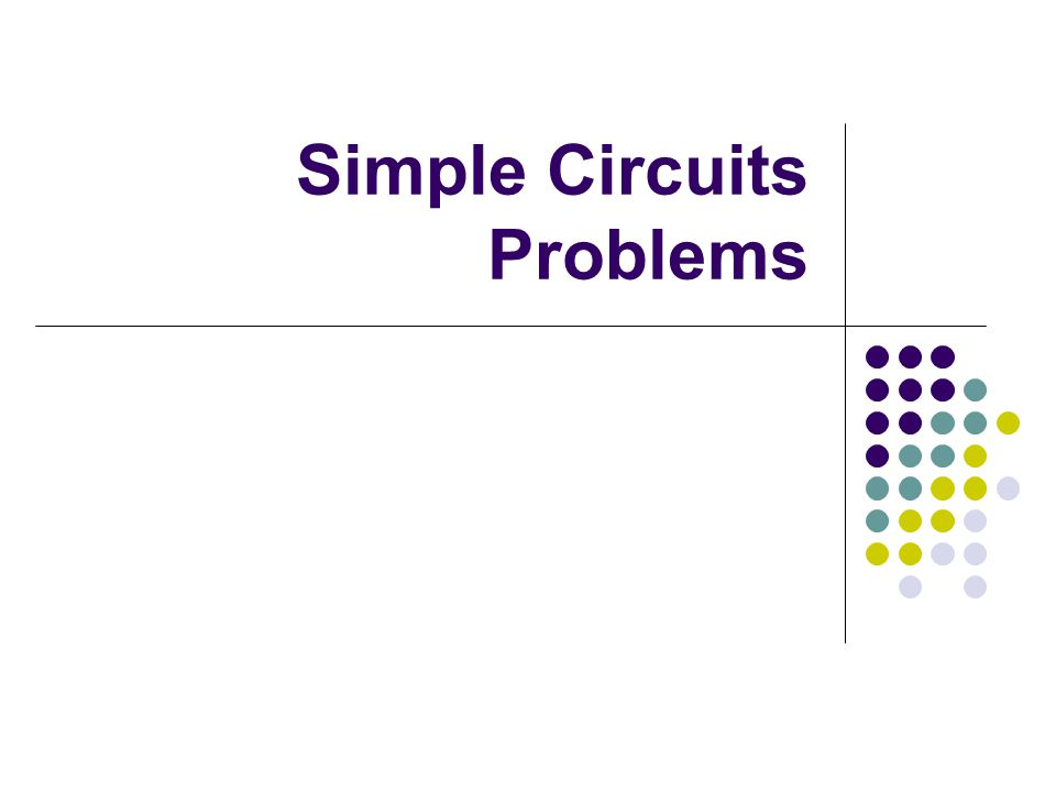 Simple Circuits Problems