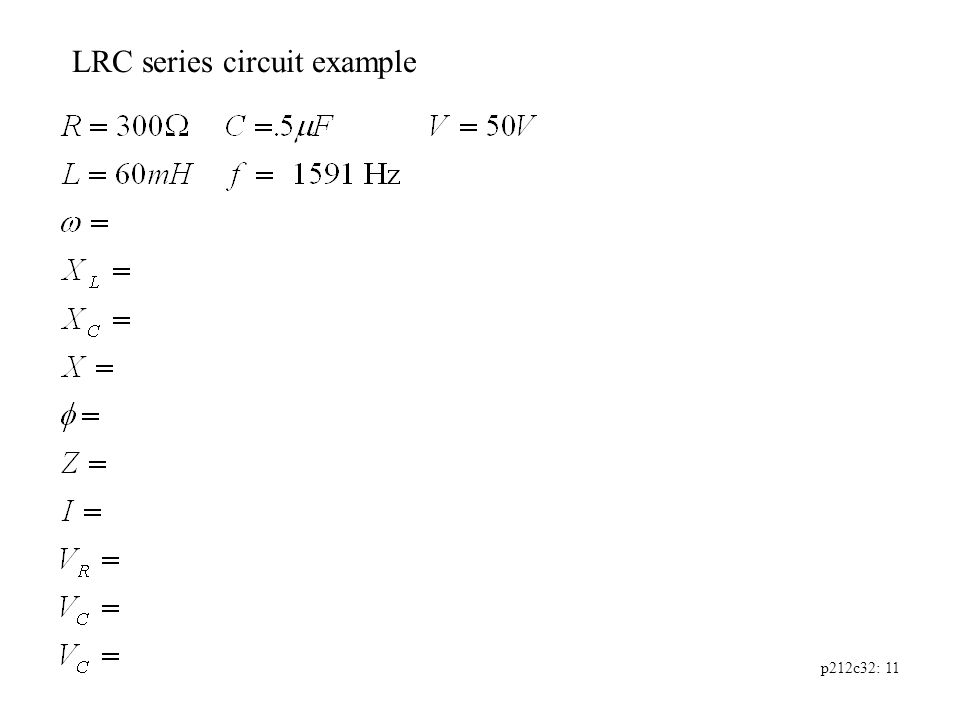p212c32: 11 LRC series circuit example