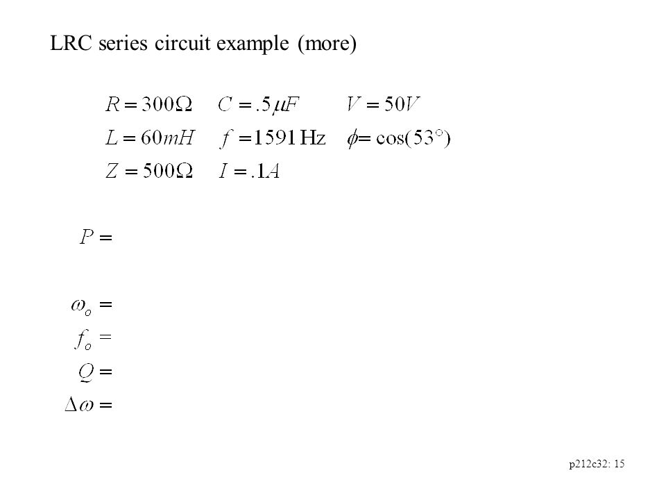 p212c32: 15 LRC series circuit example (more)