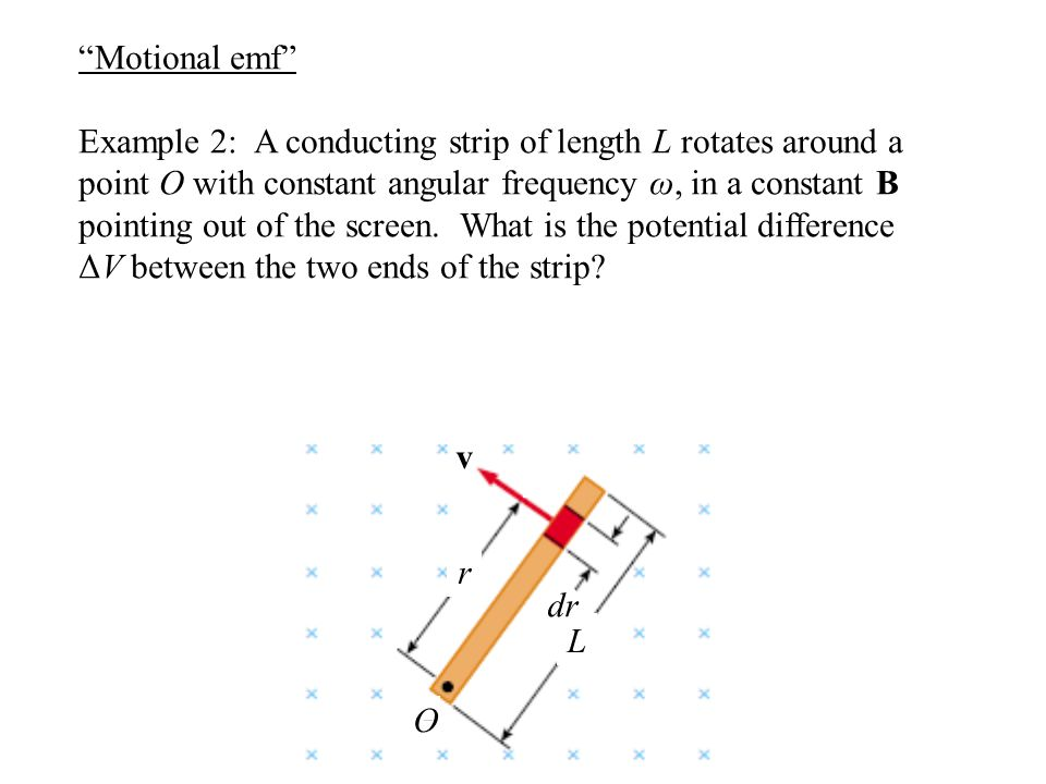"""Motional emf"" Example 2: A conducting strip of length L rotates around a point O with constant angular frequency ω, in a constant B pointing out of t"