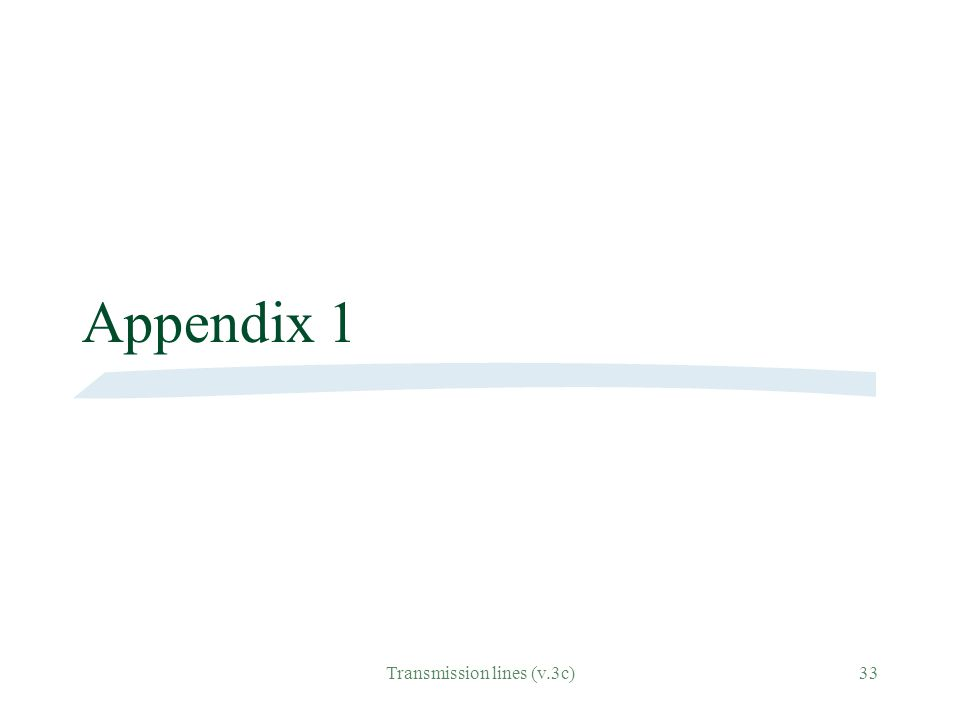 Transmission lines (v.3c)33 Appendix 1