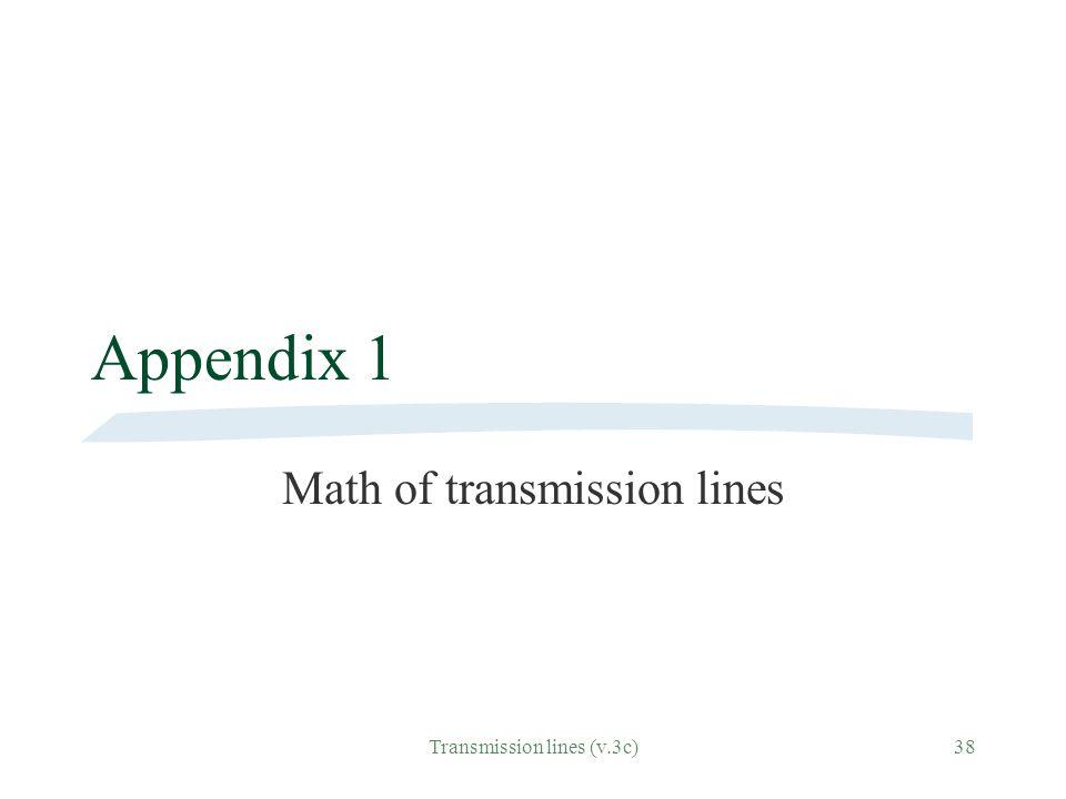 Transmission lines (v.3c)38 Appendix 1 Math of transmission lines