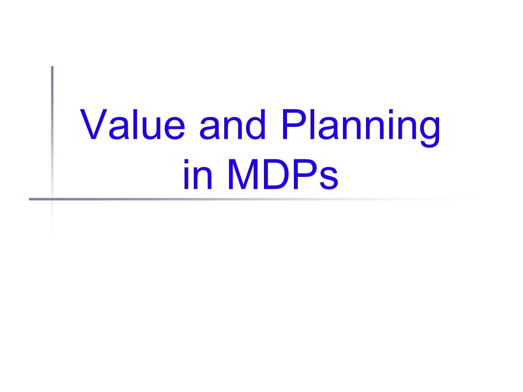 Value and Planning in MDPs