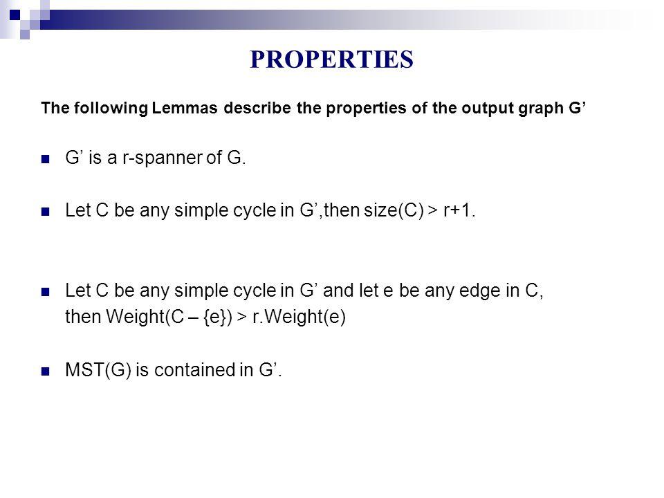Lemma1: G' is a r-spanner of G. PROOF: On board PROPERTIES