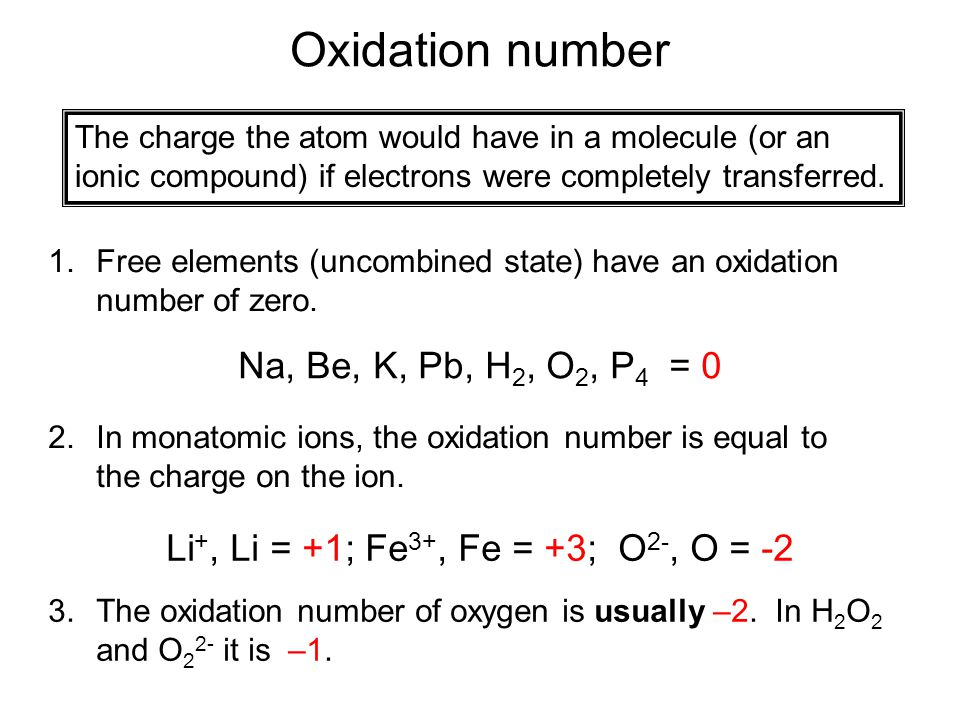 Oxidation number The charge the atom would have in a molecule (or an ionic compound) if electrons were completely transferred. 1.Free elements (uncomb