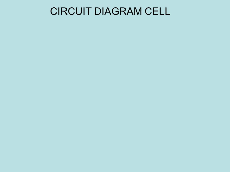 CIRCUIT DIAGRAM CELL