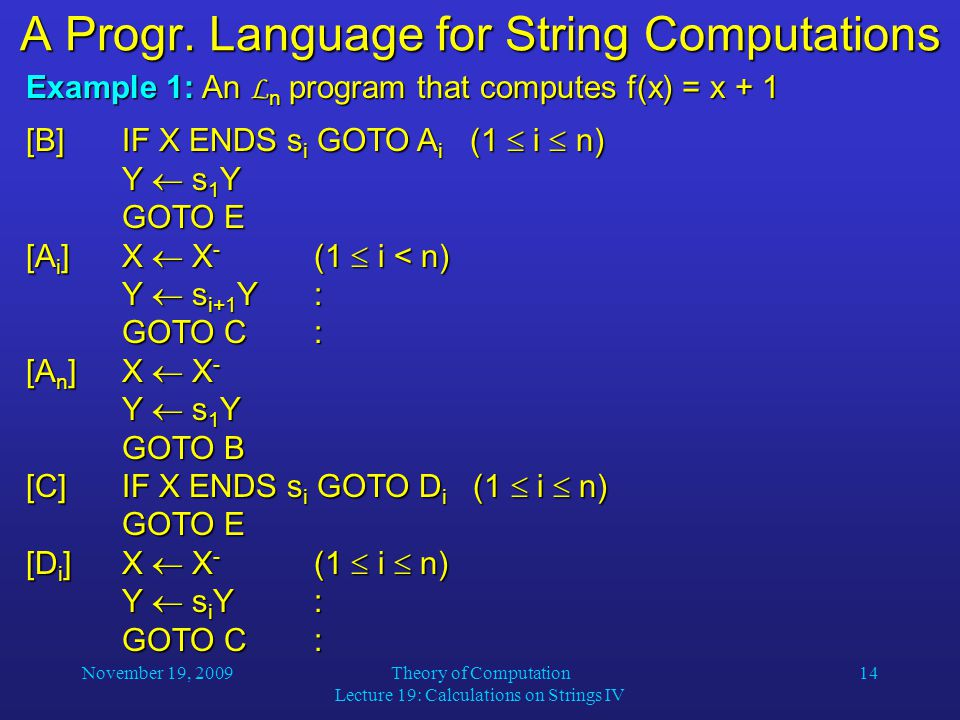 November 19, 2009Theory of Computation Lecture 19: Calculations on Strings IV 14 A Progr.