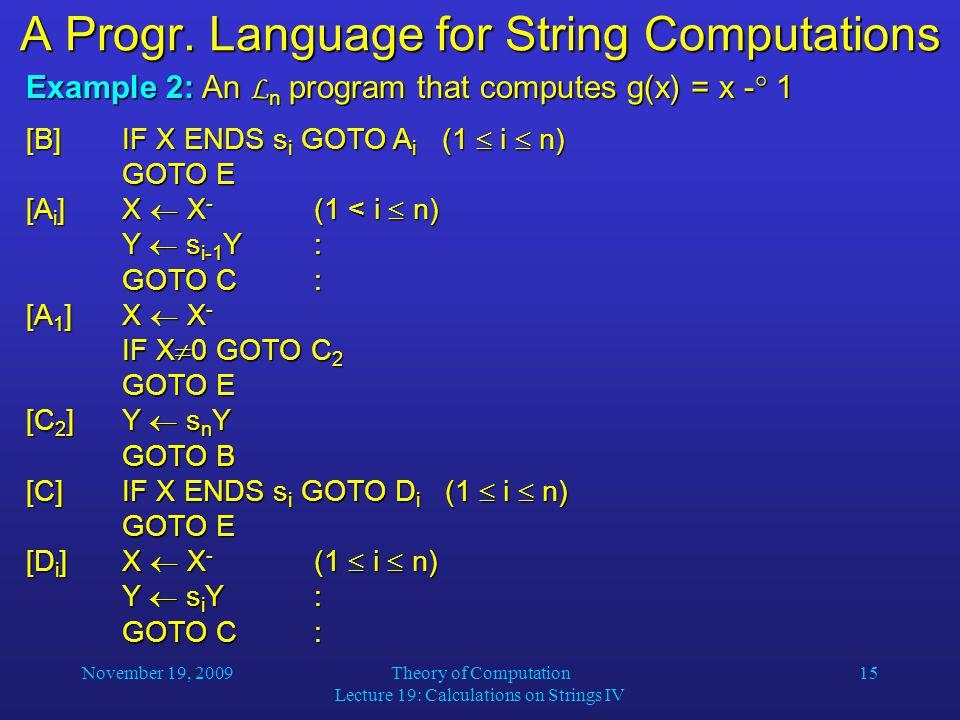 November 19, 2009Theory of Computation Lecture 19: Calculations on Strings IV 15 A Progr.