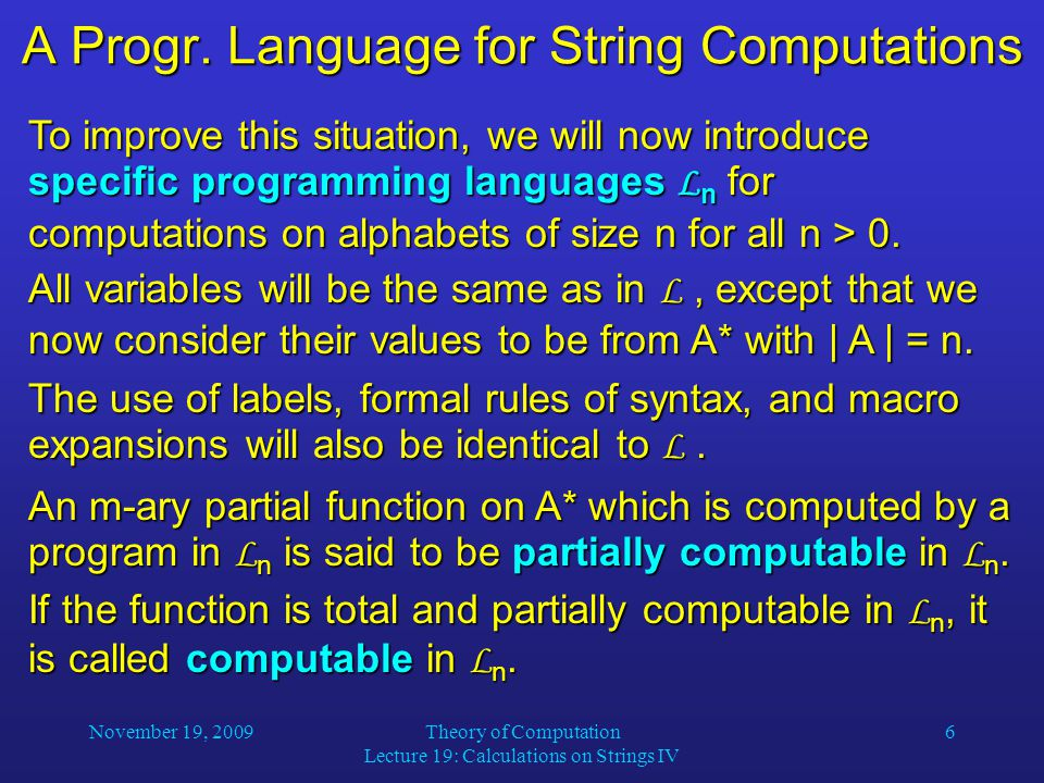 November 19, 2009Theory of Computation Lecture 19: Calculations on Strings IV 6 A Progr.