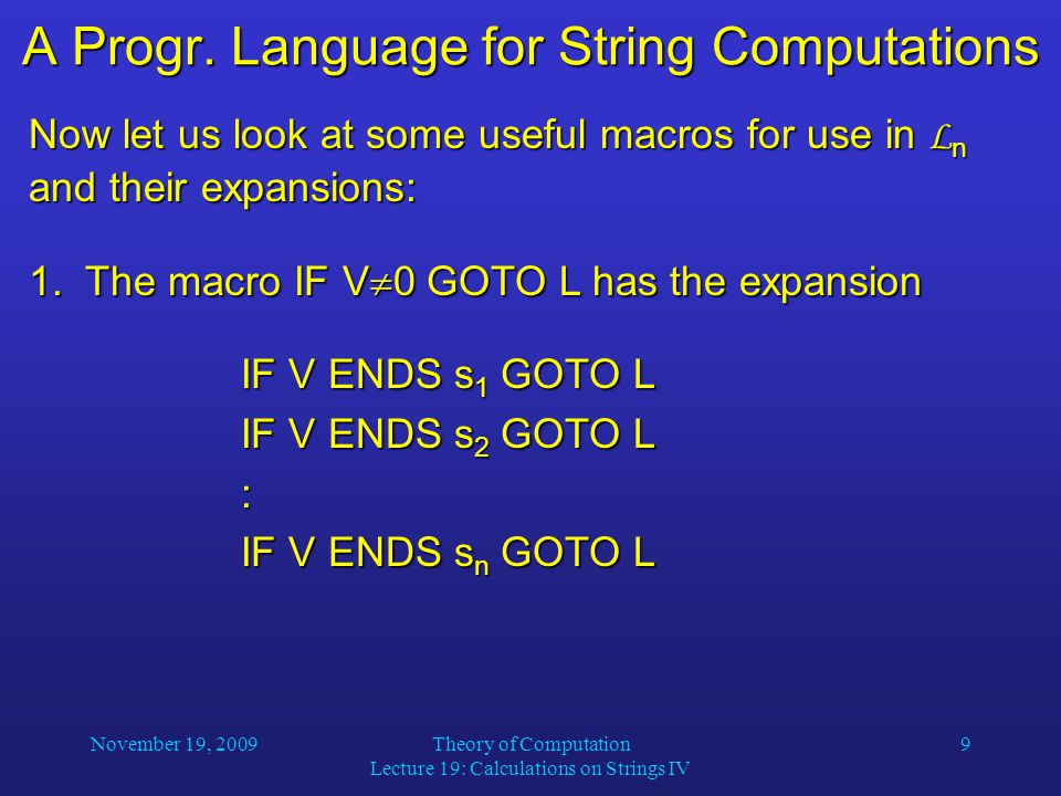November 19, 2009Theory of Computation Lecture 19: Calculations on Strings IV 9 A Progr.