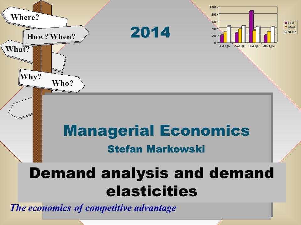 2014 Managerial Economics Stefan Markowski Managerial Economics Stefan Markowski How.