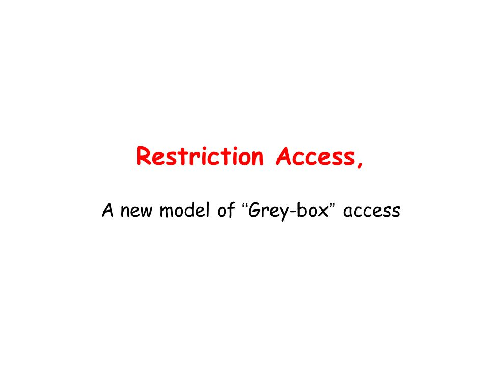 Restriction Access, A new model of Grey-box access