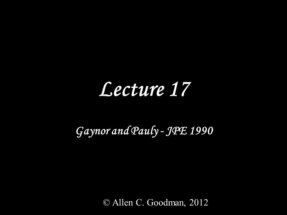 Lecture 17 Gaynor and Pauly - JPE 1990 © Allen C. Goodman, 2012