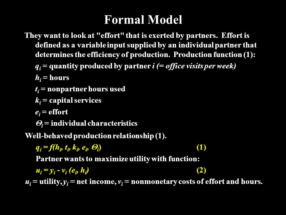 Formal Model They want to look at effort that is exerted by partners.