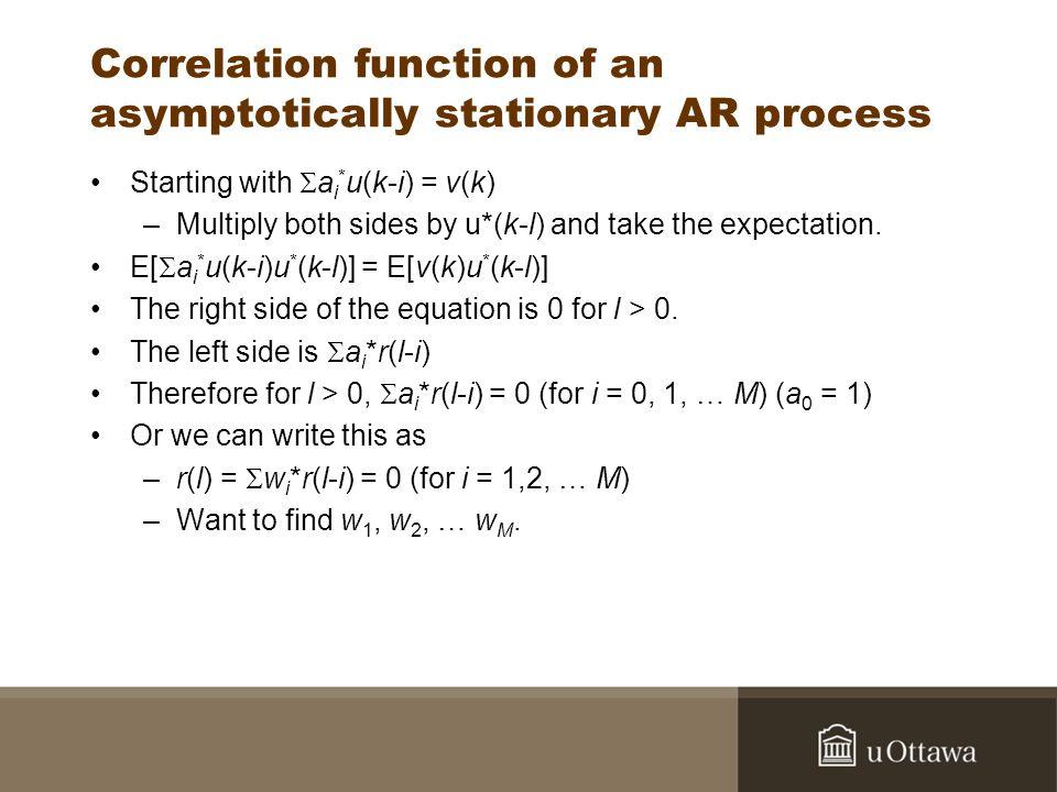 Coefficients of AR model Recall that r(-x) = r*(x).