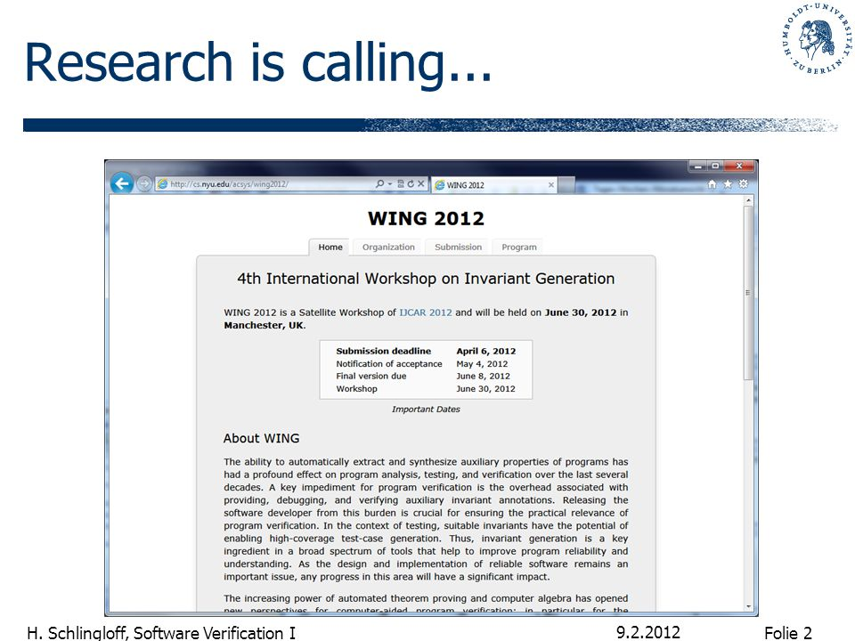 Folie 2 H. Schlingloff, Software Verification I Research is calling... 9.2.2012