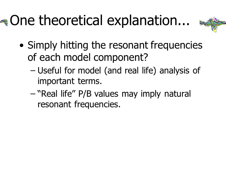 One theoretical explanation... Simply hitting the resonant frequencies of each model component.