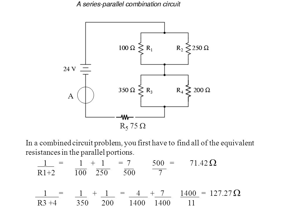 In a combined circuit problem, you first have to find all of the equivalent resistances in the parallel portions.