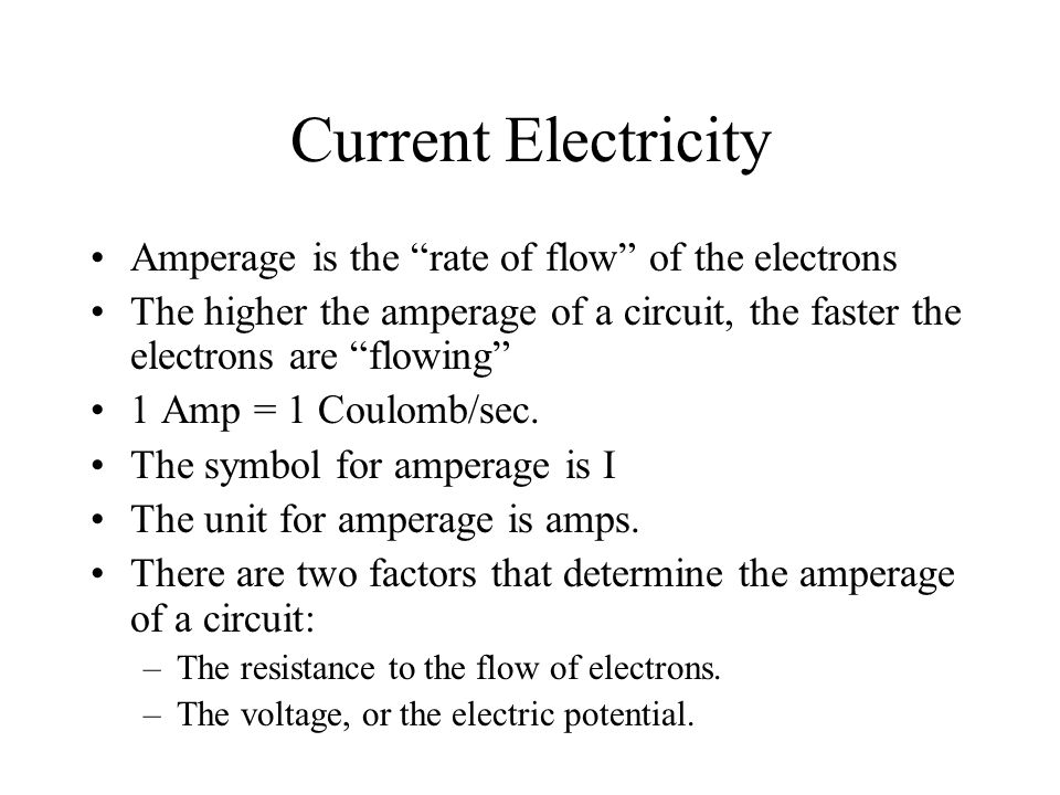 Current Electricity Resistance is as the name implies, something that resists the flow of electrons Anything that uses electricity is a resistor Resistance is measured in ohms (  )