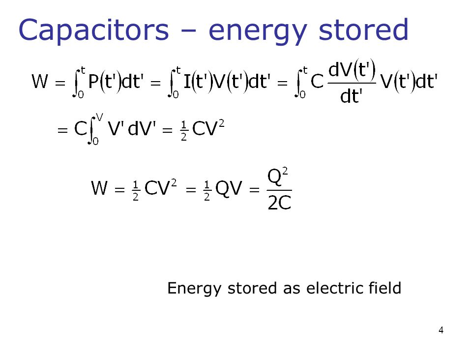Capacitors – energy stored Energy stored as electric field 4