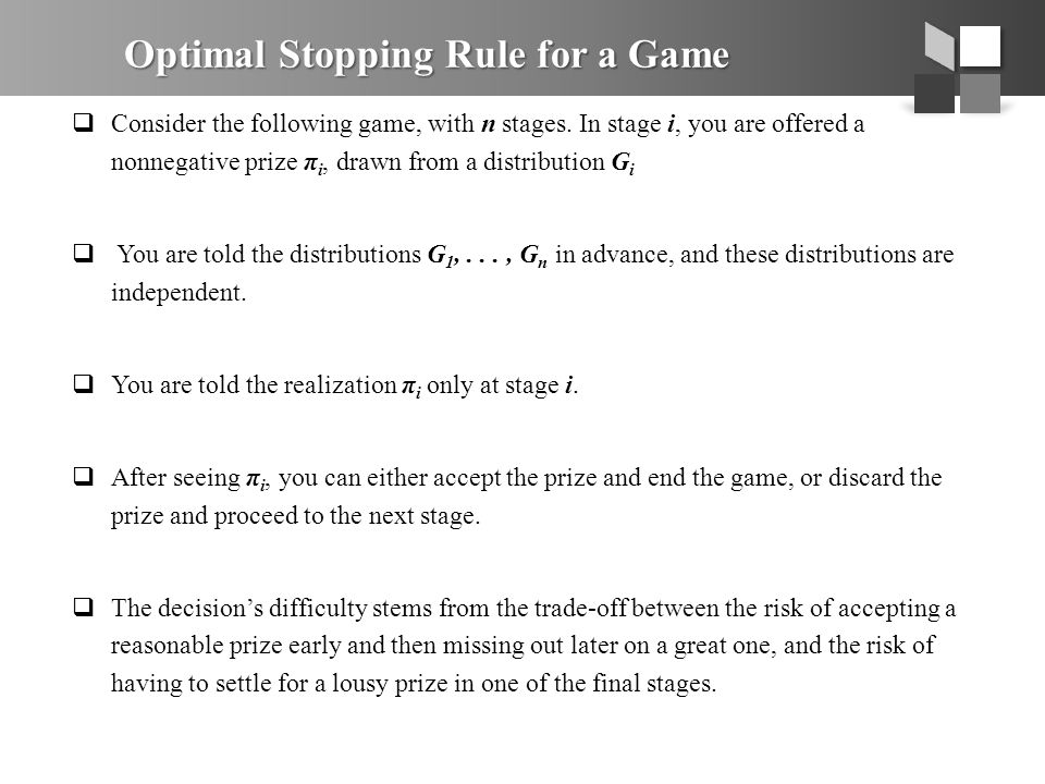 Optimal Stopping Rule for a Game  Consider the following game, with n stages.