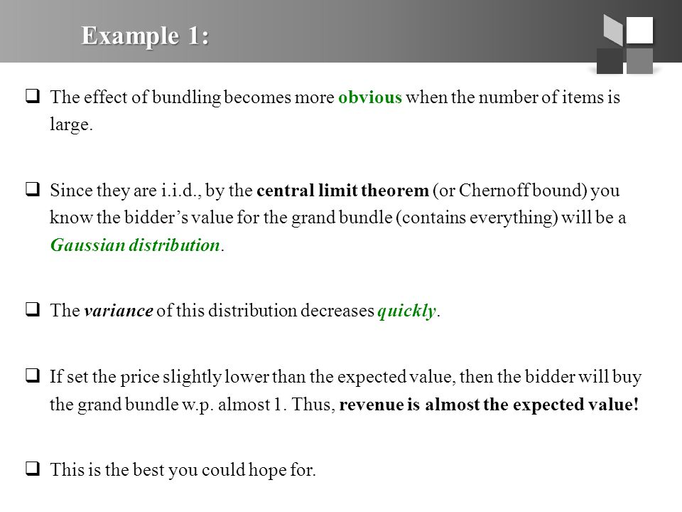 Example 1:  The effect of bundling becomes more obvious when the number of items is large.
