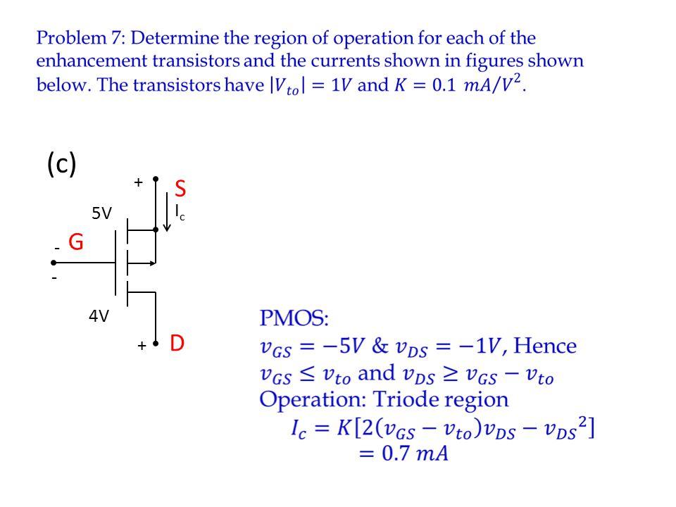 IcIc 4V + - 5V - + (c) G D S c