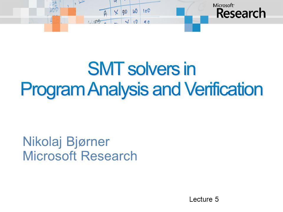 Nikolaj Bjørner Microsoft Research Lecture 5