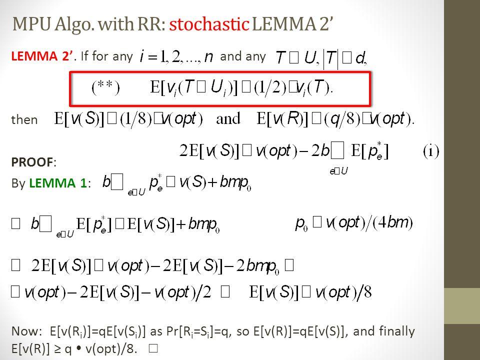 MPU Algo.with RR: stochastic LEMMA 2' LEMMA 2'.