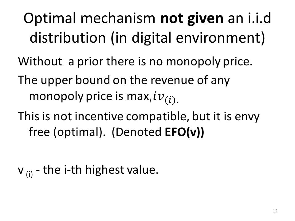 Optimal mechanism not given an i.i.d distribution (in digital environment) 12