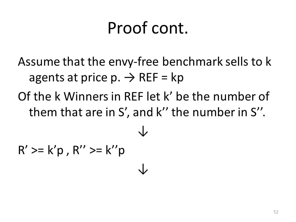 Proof cont. Assume that the envy-free benchmark sells to k agents at price p.