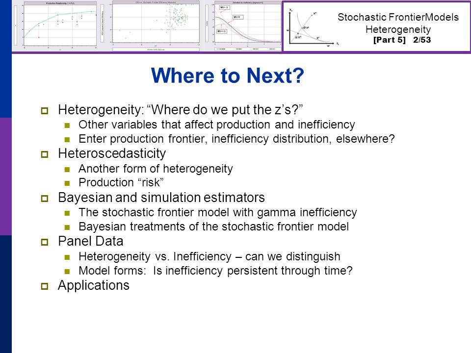 [Part 5] 2/53 Stochastic FrontierModels Heterogeneity Where to Next.