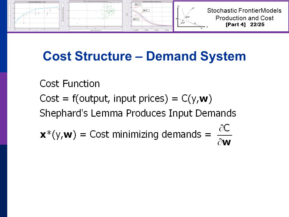 [Part 4] 22/25 Stochastic FrontierModels Production and Cost Cost Structure – Demand System