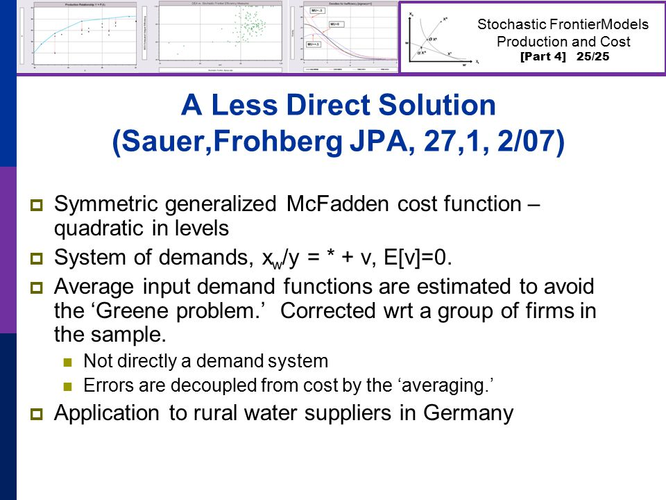 [Part 4] 25/25 Stochastic FrontierModels Production and Cost A Less Direct Solution (Sauer,Frohberg JPA, 27,1, 2/07)  Symmetric generalized McFadden