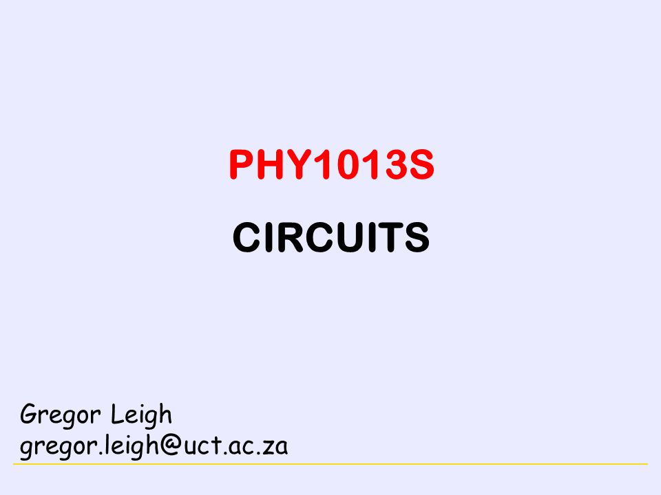 ELECTRICITY DC CIRCUITSPHY1013S 2 DC CIRCUITS Learning outcomes: At the end of this chapter you should be able to… Interpret and draw circuit diagrams.