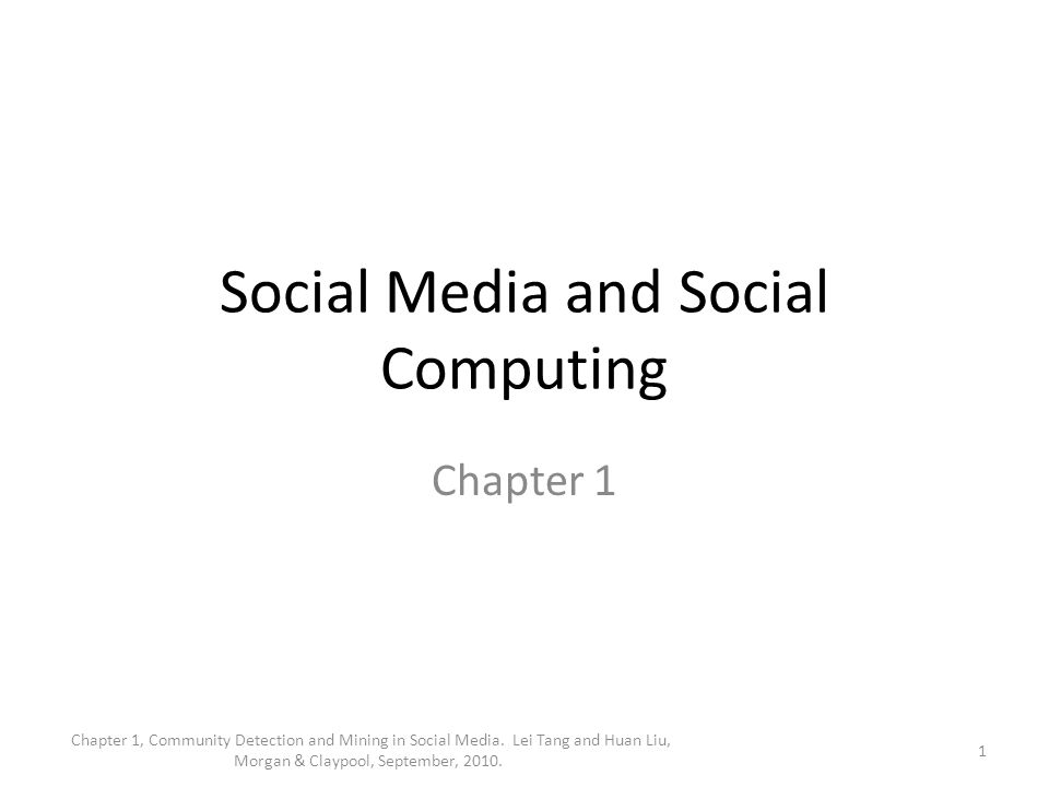 Social Media and Social Computing Chapter 1 1 Chapter 1, Community Detection and Mining in Social Media.