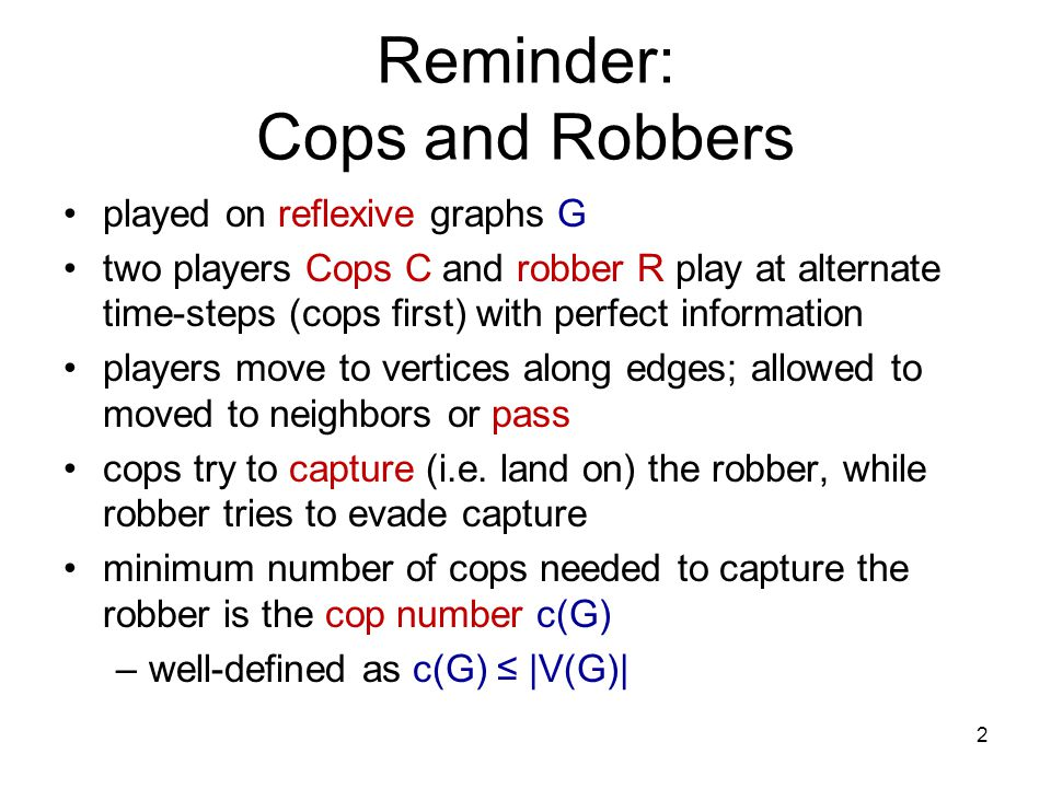 Cop-win graphs consider the case when one cop has a winning strategy; i.e.