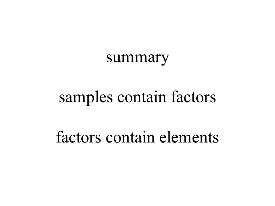 summary samples contain factors factors contain elements