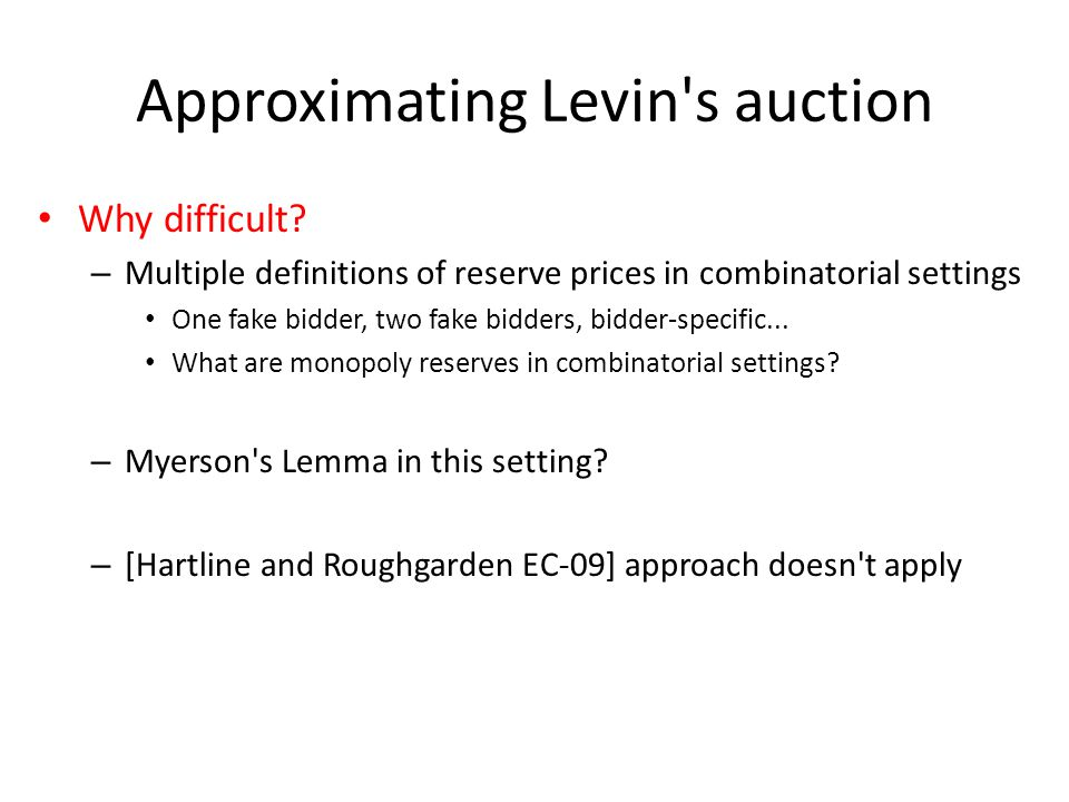 Approximating Levin s auction Why difficult.