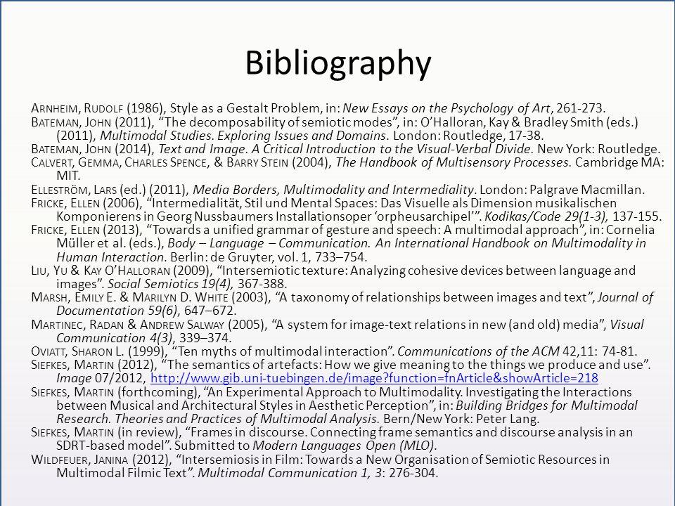"Bibliography A RNHEIM, R UDOLF (1986), Style as a Gestalt Problem, in: New Essays on the Psychology of Art, 261-273. B ATEMAN, J OHN (2011), ""The deco"