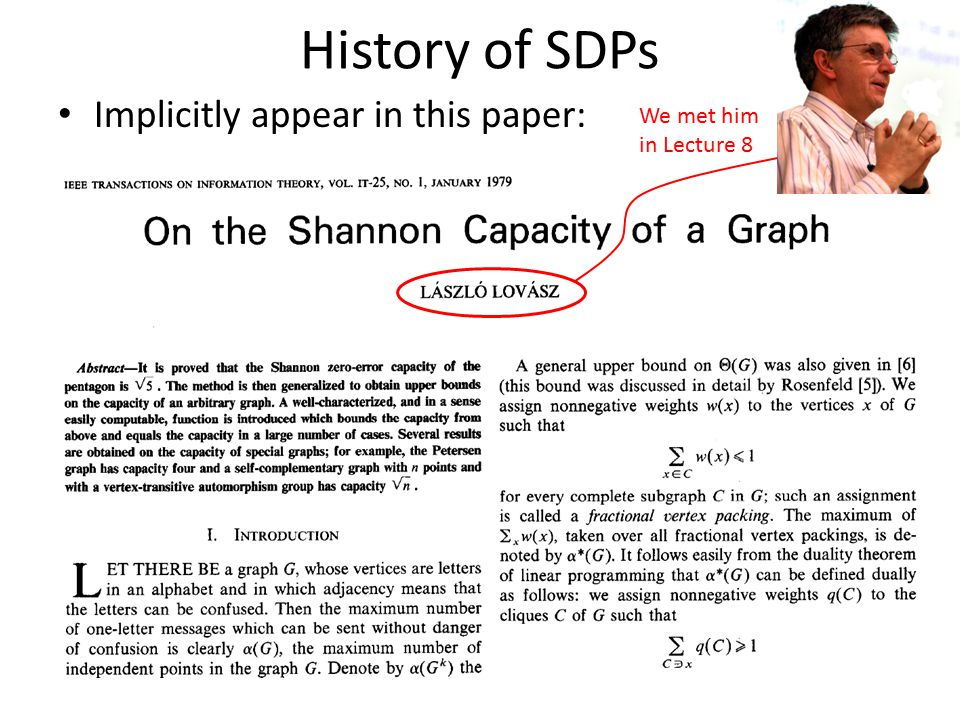 History of SDPs Implicitly appear in this paper: We met him in Lecture 8