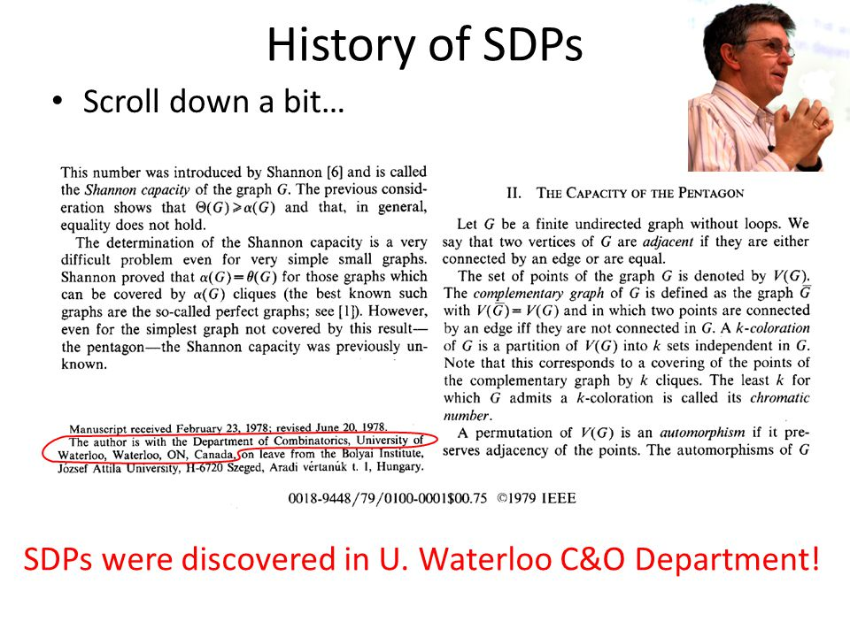 History of SDPs Scroll down a bit… SDPs were discovered in U. Waterloo C&O Department!