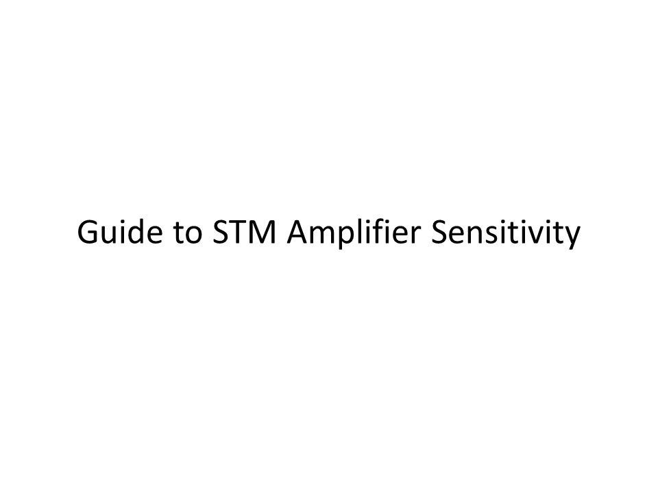 Guide to STM Amplifier Sensitivity