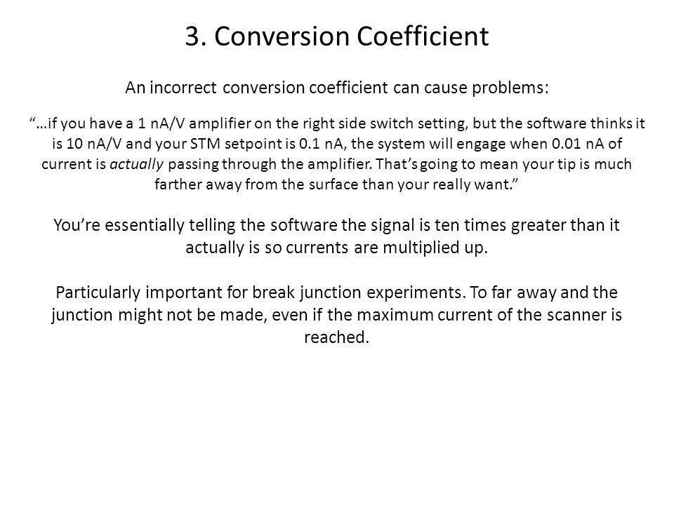 "3. Conversion Coefficient An incorrect conversion coefficient can cause problems: ""…if you have a 1 nA/V amplifier on the right side switch setting, b"