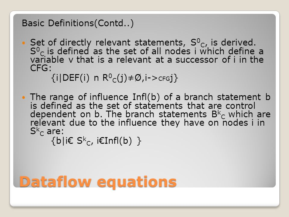 Dataflow equations Basic Definitions(Contd..) Set of directly relevant statements, S 0 C, is derived.