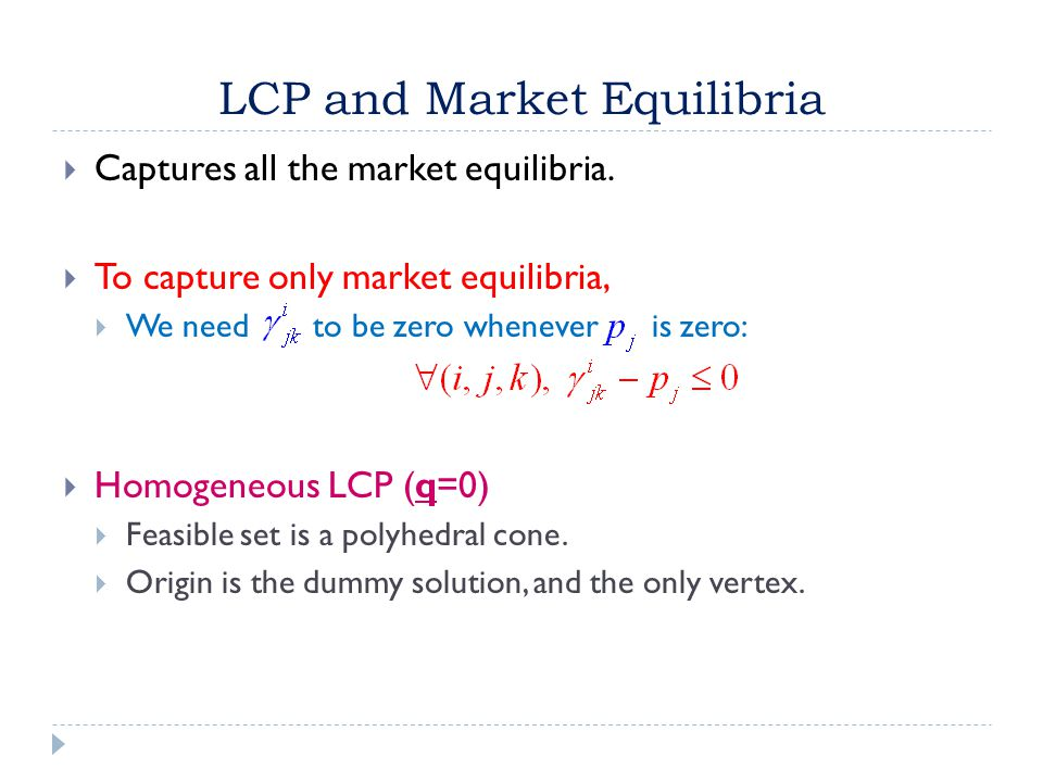 LCP and Market Equilibria  Captures all the market equilibria.