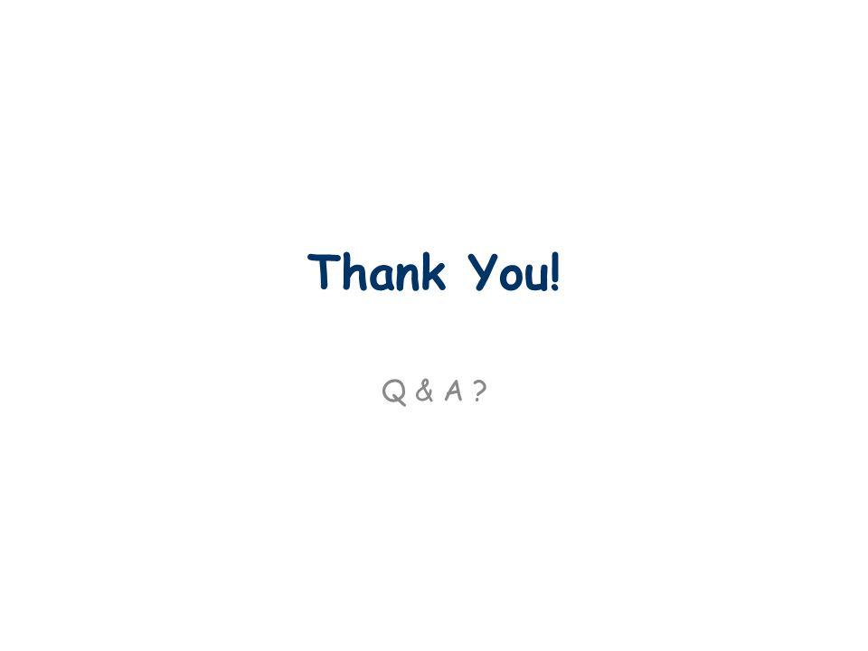 Thank You! Q & A ?