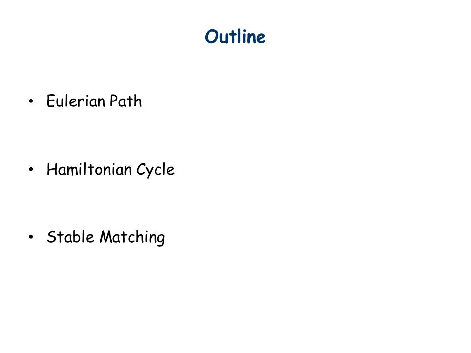 Outline Eulerian Path Hamiltonian Cycle Stable Matching