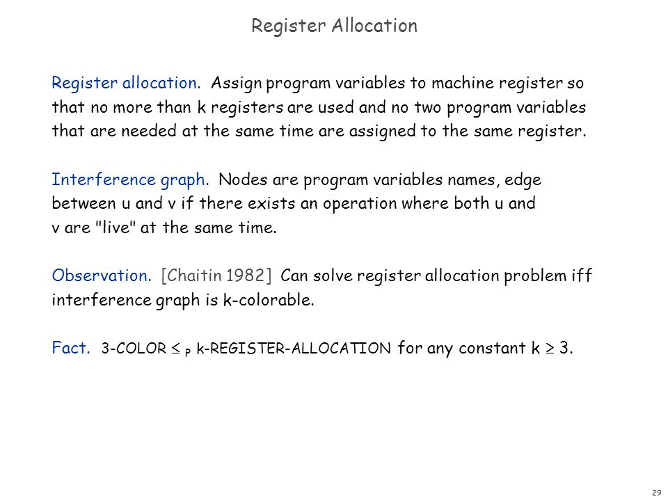 29 Register Allocation Register allocation.