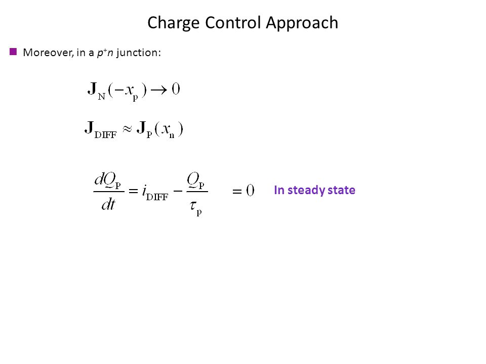 Charge Control Approach In steady state Moreover, in a p + n junction: